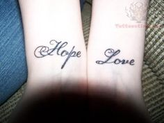 Hope And Love Tattoos On Wrists