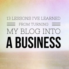 13 Lessons I've Learned from Turning My Blog into a Business | on Medium.com