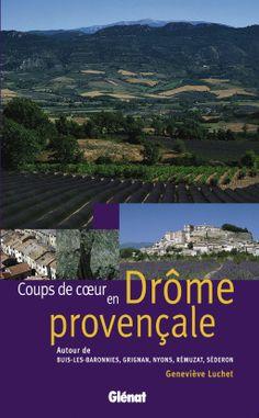 Coups de Coeur en Drôme Provencale