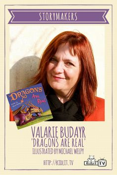 KidLit.TV STORYMAKERS - Rocco Staino interviews author Valarie Budayr and share about the new book Dragons Are Real