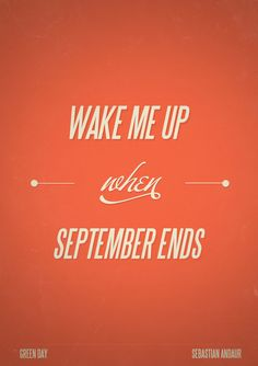Green Day - Wake Me Up When September Ends ❤ I have literally seen 10 of these posts in the last 30 secs. September has officially arrived️ Music Words, Music Lyrics, Good Music, My Music, Green Day Lyrics, When September Ends, September 7, Soundtrack To My Life, Film Music Books
