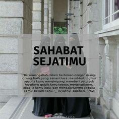 Sahabat sejati sahabat syurgamu Quotes Sahabat, Daily Quotes, Qoutes, Life Quotes, Reminder Quotes, Self Reminder, Islamic Inspirational Quotes, Islamic Quotes, Mother Daughter Art