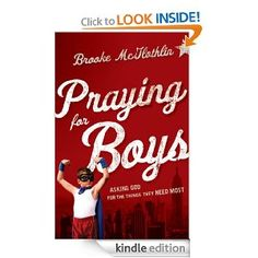 Praying for Boys: Asking God for the Things They Need Most on sale NOW!