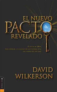El Nuevo Pacto Revelado/ The New Revealed Pact: El Plan De Dios Para Liberar A La Iglesia De Los Ultimos Dias Del...