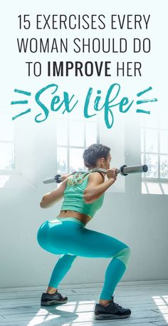 Your improved sex life is just around the corner with these 15 exercises that target the glutes, pelvis, hip flexor, core and legs. Show off your improved strength, stamina and physique under the covers.