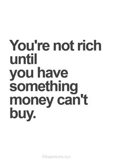 Looking for #Quotes, Life #Quote, Love Quotes? Visit http://www.lifequotesru.xyz/2015/12/best-life-quotes-youre-not-rich-until.html