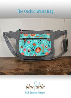 b15bf5720cee Blue Calla - Adventures in Sewing  New pattern  The Orchid Waist Bag