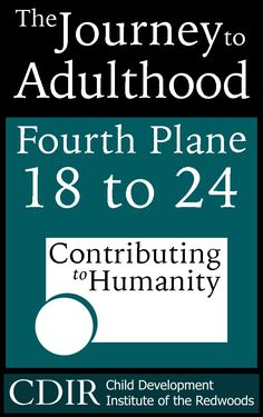 The Journey to Adulthood: Ages 18 - 24 — Child Development Institute of the Redwoods