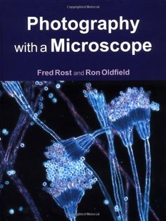 Photography with a Microscope by Fred Rost http://www.amazon.com/dp/0521770963/ref=cm_sw_r_pi_dp_2LO6tb0JEQR6D
