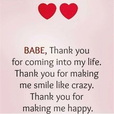 "Inspirational Love Quotes: Love Sayings Thank you Making me Happy Love Love Quotes about love messages ""BABE, Thank you for coming into my life. Thank you for making me smile like crazy. Thank you for making me happy."" Love quotes of the day Cute Love Quotes, Soulmate Love Quotes, Love Quotes For Her, Inspirational Quotes About Love, Romantic Love Quotes, Love Yourself Quotes, True Quotes, Thank You For Loving Me, Making Love Quotes"