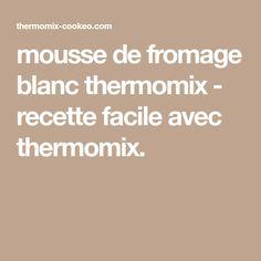 mousse de fromage blanc thermomix - recette facile avec thermomix.
