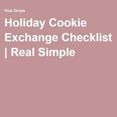 Holiday Cookie Exchange Checklist   Real Simple Cookie Exchange Party, Real Simple, Holiday Cookies, Melbourne, Free Printables, Christmas, Xmas, Free Printable, Weihnachten