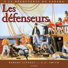 French Discovering Canada: The Defenders: Les Defenseurs Discover Canada, War Of 1812, Tie Knots, French Language, Britain, Have Fun, Battle, Defenders, Education