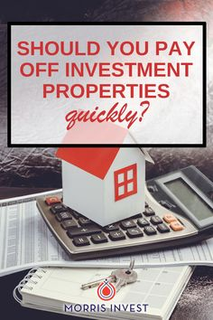 As a real estate investor, should you be concentrating on paying off investment properties quickly?