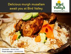 https://flic.kr/p/u8ufEq | bird-valley-murgh-musallam | Bird Valley is a grand dine and wine located in the plush neighborhood of Pimple Saudagar and Chinchwad, Pune. Refresh your evenings with melt-in-mouth delicacies and spicy, crunchy non-veg savories. Enjoy soothing ambience and candle-light dinners only at Bird Valley garden restaurant and bar.