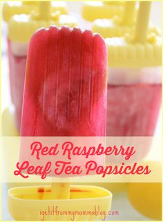 I Get It From My Mamma: Red Raspberry Leaf Tea Popsicles