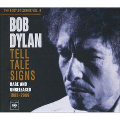 Bob Dylan - The Bootleg Series, Vol. 8: Tell Tale Signs - Rare and Unreleased 1989-2006 (CD)