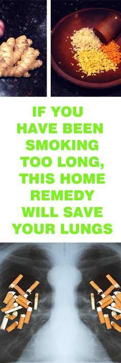 IF YOU ARE SMOKER TOO LONG, THIS HOME REMEDY WILL SAVE YOUR LUNGS