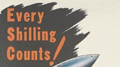 Image of Every Shilling Counts, Second World War propaganda poster