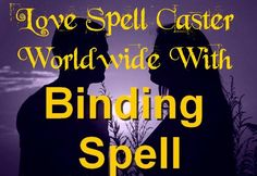 Binding Spells Caster Love Binding Spell : Powerful & Easy Love Spell  When we are in love, it's natural for us to desire full dedication from our companions. In different words, after we deeply love someone, we wish to bind our lovers with us eternally. But there isn't a dearth of distractions within the big wide world.  He is my greatest good friend, my partner in crime and the love of my life.   #BindingSpellsCaster #SwedenNorwayGermanyAustriaSpain