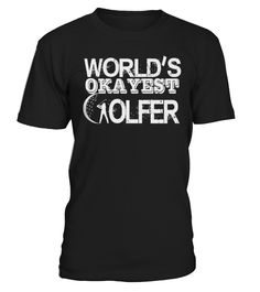 World's Okayest Golfer T-Shirt  #image #shirt #gift #idea #hot #tshirt #idea