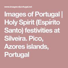Images of Portugal   Holy Spirit (Espírito Santo) festivities at Silveira. Pico, Azores islands, Portugal