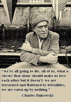 Poems by Charles Bukowski. Charles Bukowski was one of the most famous of the American poets of his time. He was first published in his but gave up serious writing for the world of work and bars. Charles Bukowski Frases, Henry Charles Bukowski, Quotes Bukowski, Great Quotes, Me Quotes, Inspirational Quotes, Poetry Quotes, Quotable Quotes, Beautiful Words