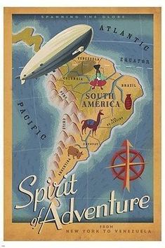 SPIRIT OF ADVENTURE travel poster 24X36 MAP blimp EXITING South America #AmericaTravel #SouthAmericaTravelPoster #SouthAmericaTravelExploring
