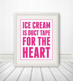 ice cream is duct tape for the fart  @Hollie Baker a n n a h D r y d e n