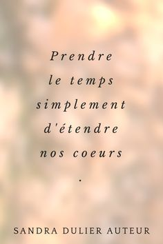 French quote - citation - Plus de pensées et citations sur le blog http://www.sandradulier.com/blog/pinterest/