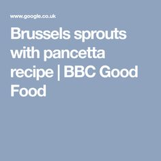 Brussels sprouts with pancetta recipe   BBC Good Food