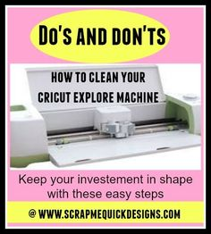 Do's and Don'ts for Cleaning Your Cricut Explore