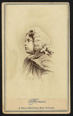 """Rosa, A Slave Girl from New Orleans"", 1863-64. In 1863 and 1864, eight former slaves toured the northern states to raise money for impoverished African-American schools in New Orleans; four children with mixed-race ancestry and pale complexions were deliberately included to evoke sympathy from white northerners. Photographs of Charles Taylor, Rebecca Huger, Rosina Downs, and Augusta Broujey were mass-produced and sold as part of the campaign."