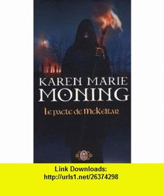 Le pacte de McKeltar (French Edition) (9782290015971) Karen Marie Moning , ISBN-10: 2290015970  , ISBN-13: 978-2290015971 ,  , tutorials , pdf , ebook , torrent , downloads , rapidshare , filesonic , hotfile , megaupload , fileserve