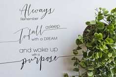 Freebie Inspirational Quote always remember to fall asleep with a dream and wake up with a purpose.  Link Download:::  http://mycandymagz.com/alwaysremember.zip  Made with TastyTwo typeface http://crtv.mk/t06Lw  #motivationalquote #design #freebie #freebies #free #quoteposter #typography #wallart