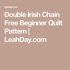 Double Irish Chain Free Beginner Quilt Pattern | LeahDay.com