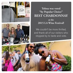 "Tolosa was voted by ""popular choice"" BEST CHARDONNAY at the 2015 LA Wine Festival!"