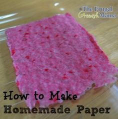 How to Make Your Own Paper: this one is with shredded paper. Recycling that paper from the shredder? Sounds like a plan!!