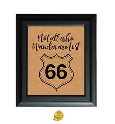 Items similar to Not All Who Wander Are Lost Sign Woodsy Sign Custom Quote Sign - Burlap Print on Etsy