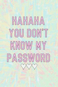 "Lockscreem wallpaper ""HAHAHA YOU DON'T KNOW MY PASSWORD"""