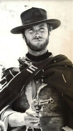 Clint Eastwood, in the 1965 movie, The Good, the Bad, and the Ugly.
