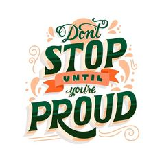 Don't stop until you're proud lettering | Free Vector #Freepik #freevector #typography #quote #font #text Cute Typography, Hand Lettering Quotes, Typography Quotes, Lettering Design, Typography Letters, Positive Quotes, Motivational Quotes, Inspirational Quotes, Positive Thoughts