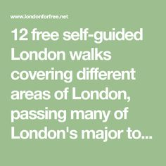 12 free self-guided London walks covering different areas of London, passing many of London's major tourist attractions.