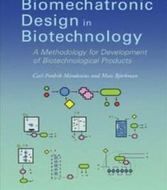 Biomechatronic Design In Biotechnology: A Methodology For Development Of Biotechnological Products PDF