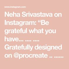"""Neha Srivastava on Instagram: """"Be grateful what you have... .... .... Gratefully designed on @procreate .. ... ... Special thanks to @everytuesday for this flower…"""" Grateful, Thankful, Digital Art, Flowers, Instagram, Design, Royal Icing Flowers, Flower"""