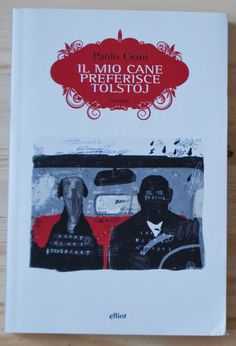RECENSIONE: IL MIO CANE PREFERISCE TOLSTOJ di Paolo Cioni per ELLIOT EDIZIONI