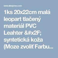 1ks 20x22cm malá leopart tlačený materiál PVC Leahter / syntetická koža (Moze zvoliť Farbu) -v syntetickej kože z Dom a záhrada o Aliexpress.com |  Alibaba Group