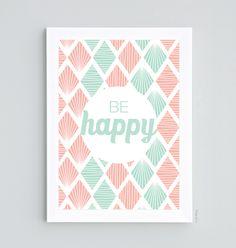 AfficheBe happy, imprimée sur du papier de haute qualité 300 g/m²  Format A4 (21 x 29,7 cm)  Vendue sans cadre.  Envoi sous grande enveloppe cartonnée.  © Le Mog - Tous droits de reproduction interdits.