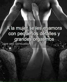 A la mujer se le enamora... #teamofrases #versosamortequiero