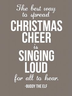 """Elf Christmas Printable Free Download - """"The best way to spread Christmas cheer is singing loud for all to hear."""""""
